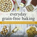 Cover of Everyday Grain-Free Baking Book